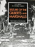 img - for Seizure of the Gilberts and Marshalls: The War in the Pacific book / textbook / text book