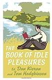 The Book of Idle Pleasures (0740785087) by Kieran, Dan