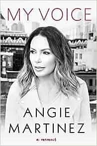: My Voice: A Memoir (9781101990339): Angie Martinez, J. Cole: Books