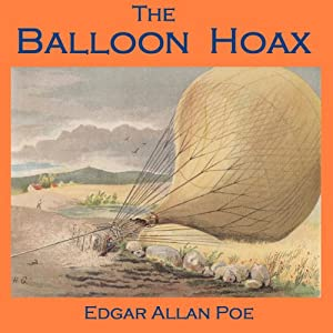 The Balloon Hoax | [Edgar Allan Poe]