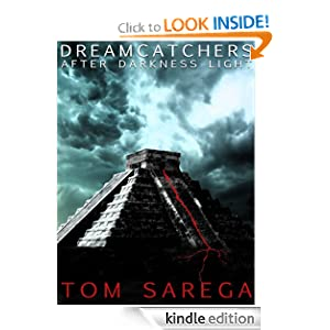 Free Kindle Book: Dreamcatchers - After Darkness Light - A Young Adult Dark Fantasy, by Tom Sarega. Publication Date: June 25, 2012
