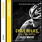 Cycle of Lies: The Fall of Lance Armstrong Audiobook by Juliet Macur Narrated by Carrington Macduffie