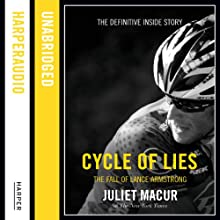 Cycle of Lies: The Fall of Lance Armstrong (       UNABRIDGED) by Juliet Macur Narrated by Carrington Macduffie