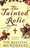 The Tainted Relic (Medieval Murderers Group 1) The Medieval Murderers
