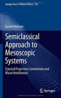 Semiclassical Approach to Mesoscopic Systems Front Cover