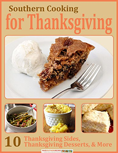 Southern Cooking for Thanksgiving: 10 Thanksgiving Sides, Thanksgiving Desserts, & More - Prime Publishing