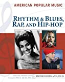 img - for Rhythm and Blues, Rap, and Hip-Hop (American Popular Music) book / textbook / text book