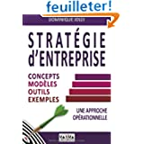 Stratégie d'entreprise : Concepts, modèles, outils