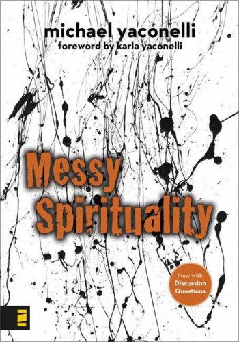 Messy Spirituality, Mike Yaconelli