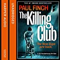 The Killing Club (       UNABRIDGED) by Paul Finch Narrated by Paul Thornley