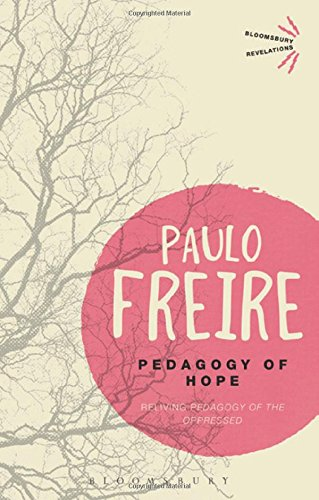 Pedagogy of Hope: Reliving Pedagogy of the Oppressed (Bloomsbury Revelations)