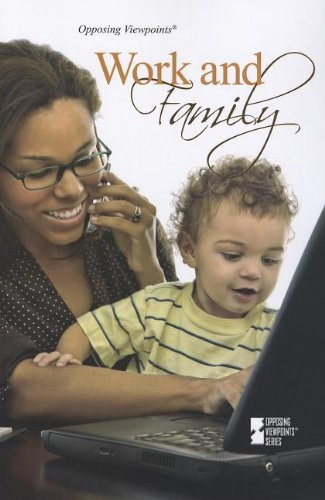 Work and Family (Opposing Viewpoints)