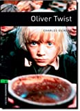 Charles Dickens Oxford Bookworms Library: Stage 6: Oliver Twist: 2500 Headwords (Oxford Bookworms ELT)