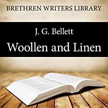 Woollen and Linen: Brethren Writers Library, Book 12 (       UNABRIDGED) by J. G. Bellett Narrated by Paul Ansdell