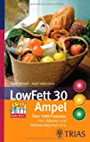 LowFett 30 Ampel: Über 5000 Produkte: Fett, Kalorien und Fettkalorienanteil in %