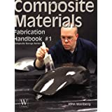 Composite Materials Fabrication Handbook #1 (Composite Garage Series)by John Wanberg