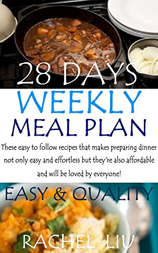 Weekly Meal Plan of Easy Deliciousness:28days dinner recipes for easy to cook PDF