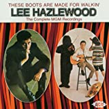 Lee Hazlewood These Boots Are Made for Walkin': the Complete MGM Recordings