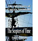 img - for { [ THE SCEPTERS OF TIME: THE ADVENTURES OF CAPTAIN STORMBOLD ] } Mannfield, Hugh ( AUTHOR ) Nov-06-2003 Hardcover book / textbook / text book