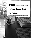 img - for The IDEA BUCKET Book book / textbook / text book