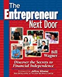 img - for The Entrepreneur Next Door : Discover the Secrets to Financial Independence book / textbook / text book