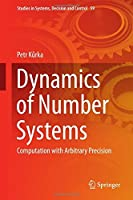 Dynamics of Number Systems: Computation with Arbitrary Precision Front Cover