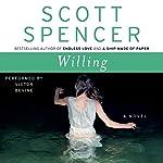 Willing: A Novel   Scott Spencer