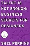 Talent is Not Enough: Business Secret...