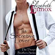 His Secretive Lover: The Thorpe Brothers, Book 3 | Elizabeth Lennox
