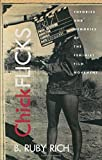 img - for Chick Flicks : Theories and Memories of the Feminist Film Movement by Rich, B. Ruby (1998) Paperback book / textbook / text book
