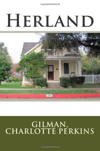literary analysis of the novel herland by charlotte perkins gilman Buy herland by charlotte perkins gilman, pixabay (isbn: 9781546444558) from amazon's book store everyday low prices and free delivery on eligible orders.