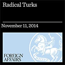 Radical Turks (Foreign Affairs): Why Turkish Citizens Are Joining ISIS (       UNABRIDGED) by Gunes Murat Tezcur, Sabir Ciftci Narrated by Kevin Stillwell