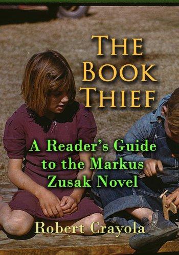 Robert Crayola - The Book Thief: A Reader's Guide to the Markus Zusak Novel (English Edition)