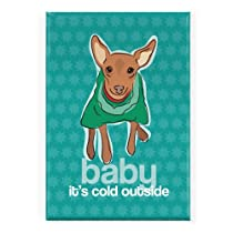 Red Miniature Pinscher - Baby Its Cold Outside - Pop Doggie Refrigerator Magnets with Funny Sayings, Miniature Pinscher Gifts