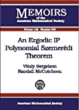 img - for An Ergodic IP Polynomial Szemeredi Theorem (Memoirs of the American Mathematical Society) book / textbook / text book