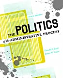 The Politics Of The Administrative Process