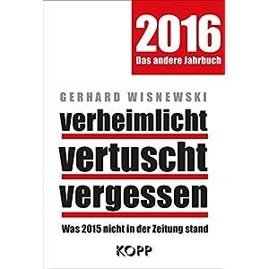 verheimlicht vertuscht vergessen: Was 2015 nicht in der Zeitung stand