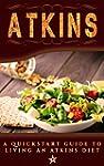 Atkins: A Quickstart Guide To Living...