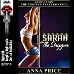 The Stripper Takes Control: A Rough Sex Erotica Story: Sarah the Stripper, Book 6 | Anna Price
