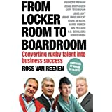 From Locker Room to Boardroom: Converting rugby talent into business success (Volume 1)