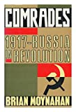 Comrades: 1917 - Russia in Revolution (0091773563) by BRIAN MOYNAHAN
