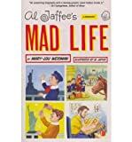 img - for [ Al Jaffee's Mad Life: A Biography[ AL JAFFEE'S MAD LIFE: A BIOGRAPHY ] By Weisman, Mary-Lou ( Author )Oct-04-2011 Paperback book / textbook / text book