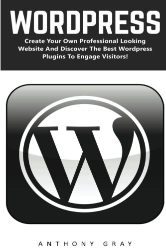 wordpress-create-your-own-professional-looking-website-and-discover-the-best-wordpress-plugins-to-en