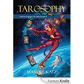Tarosophy (Tarosophy - Tarot to Engage Life, Not Escape It - Section 2) (English Edition)