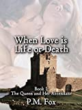 img - for When Love is Life or Death: The Queen and Her Attendant: Book I book / textbook / text book