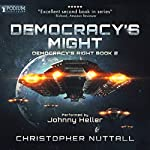 Democracy's Might: Democracy's Right, Book 2 | Christopher G. Nuttall
