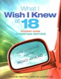 What I Wish I Knew at 18 Student Guide--Christian Edition (Dennis Trittin)