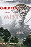 img - for Children of the Mist: A Silver Fern Story of New Zealand book / textbook / text book