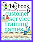img - for The Big Book of Customer Service Training Games[BBO CUSTOMER SERVICE TRAINING][Paperback] book / textbook / text book