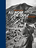 echange, troc Abbas, Magnum photos - Au nom de qui ? : Le monde musulman après le 11 septembre en 173 photographies